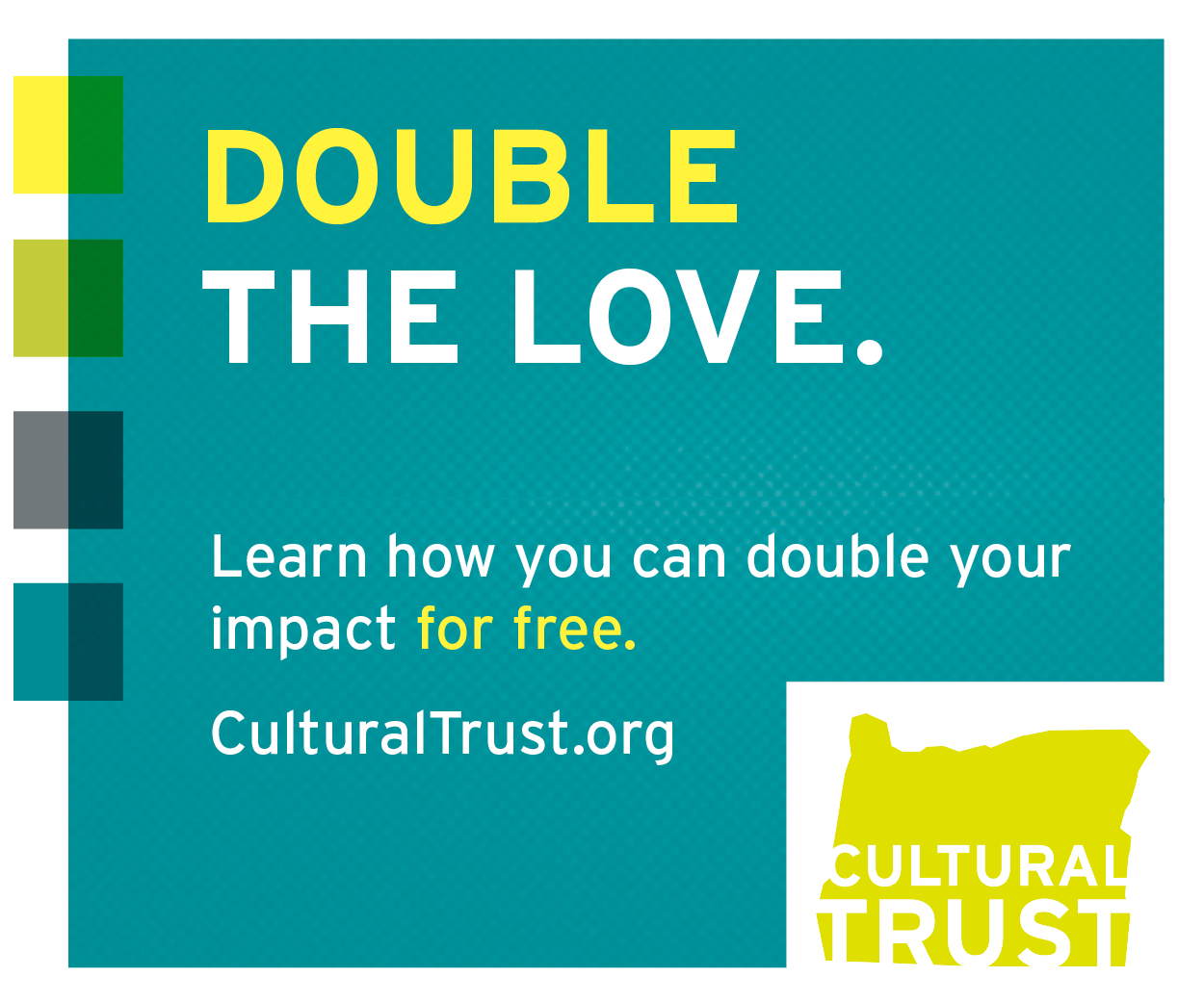 double your impact through donating to the Oregon Cultural Trust